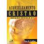 Aconselhamento Cristão Edição Século 21 Ministério Pastoral