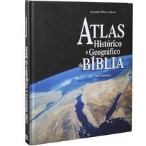 Atlas Histórico E Geográfico Da Bíblia Frete Grátis