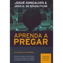 Aprenda A Pregar (homilética + 63 Esboços De Sermões) V&s