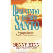 Livro Bem-vindo, Espírito Santo - Benny Hinn Edição Bolso