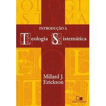 Introdução À Teologia Sistemática Vida Nova - Millard J.