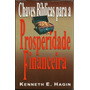 Chaves Bíblicas Para A Prosperidade Financeira Kenetth Hagin