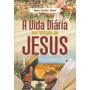 A Vida Diária Nos Tempos De Jesus - Editora Vida Nova
