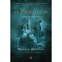 Livro O Pródigo / Brennan Manning & Greg Garrett.