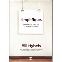 Livro Simplifique - Dez Praticas Para Por A Alma Em Ordem