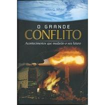 O Grande Conflito - Ellen G. White