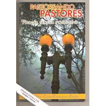 Pastoreando Pastores - Nelson Luiz Campos Leite
