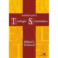 Introdução À Teologia Sistemática Vida Nova Millard J.
