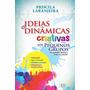 Livro Ideias & Dinâmicas Criativas Para Pequenos Grupos