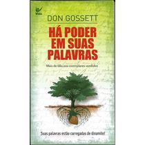 Livro Há Poder Em Suas Palavras - Don Gossett - Edição Bolso