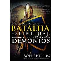 Livro Entendendo A Batalha Espiritual E A Ação Dos Demônios