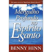 Livro Mergulho Profundo No Espírito Santo - Benny Hinn