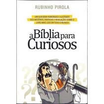 Livro A Bíblia Para Curiosos - Rubinho Pirola