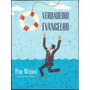 Livro O Verdadeiro Evangelho - Paul Washer