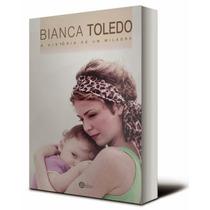 Livro A História De Um Milagre - Bianca Toledo
