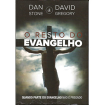 Livro O Resto Do Evangelho - Dan Stone & David Gregory