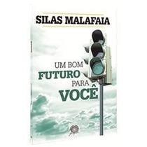 Livro Um Bom Futuro Para Você - Silas Malafaia