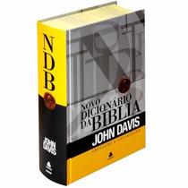 Novo Dicionário Bíblico John Davis Ampliado E Atualizado