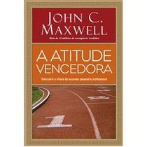 Atitude Vencedora - John C. Maxwell