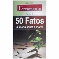 Livro 50 Fatos Volume 3 A Vitória Sobre A Morte