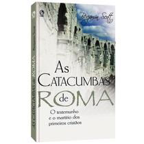 Livro As Catacumbas De Roma - O Testemunho E O Martírio Dos