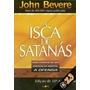 A Isca De Satanás - John Bevere - Imperdível