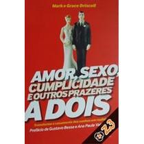 Livro Amor, Sexo, Cumplicidade E Outros Prazeres A Dois