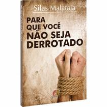 Livro Para Que Você Não Seja Derrotado - Silas Malafaia Novo