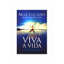Livro Viva A Vida - Max Lucado Frete Para Todo Brasil 7