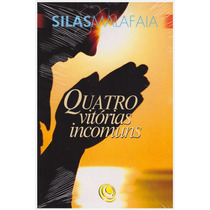 Livro: Quatro Vitórias Incomuns / Autor: Silas Malafaia