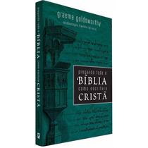 Livro Pregando Toda A Bíblia Como Escritura Cristã - Fiel