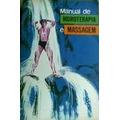 Manual De Hidroterapia E Massagem Fred B. Moor - Stella C. P