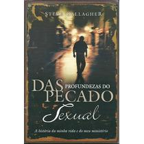 Livro Das Profundezas Do Pecado Sexual - Steve Gallagher