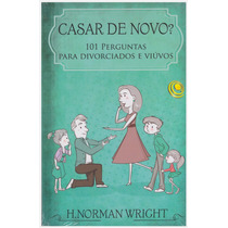 Livro: Casar De Novo? / H. Norman Wright - Ed Central Gospel