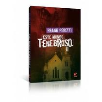 Este Mundo Tenebroso Livro Volume 2 Frank Peretti