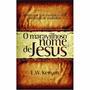 Livro: O Maravilhoso Nome De Jesus - E. W. Kenyon - Oração