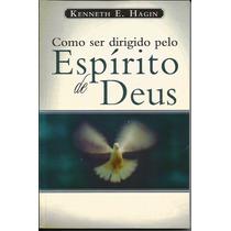 Livro Como Ser Dirigido Pelo Espírito De Deus- Kenneth Hagin