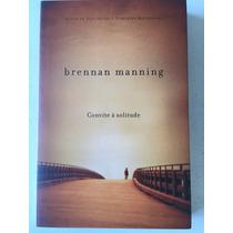Livro Convite À Solitude - Brennan Manning