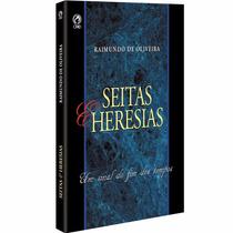 Livro Seitas E Heresias - Raimundo De Oliveira