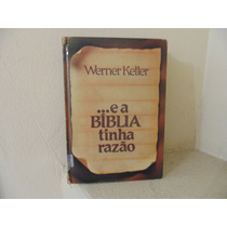 ...e A Biblia Tinha Razão - Werner Keller