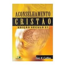 Aconselhamento Cristão - Edição Seculo Xxi - Gary R. Collins