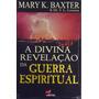 Livro A Divina Revelação Da Guerra Espiritual - Mary Baxter