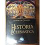 Livro Historia Eclesiástica - Eusébio De Cesaréia