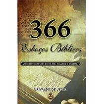 366 Esboços Bíblicos- Erivaldo De Jesus- Frete Grátis