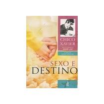 Sexo E Destino (novo Projeto)- Francisco C Xavier,andré Luiz