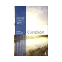 Consolador (o) (novo Projeto) - Francisco C Xavier, Emmanuel
