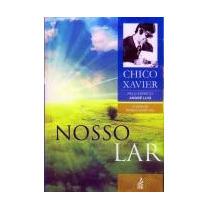 Nosso Lar (novo Projeto)- André Luiz, Francisco Cândido Xavi