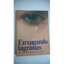 Enxugando Lágrimas +++ Francisco C Xavier Frete Grátis