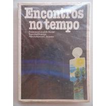 Encontros No Tempo - Chico Xavier