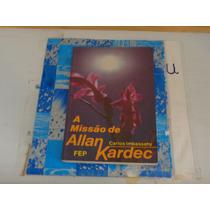 A Missão De Allan Kardec - Carlos Imbassahy